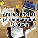 Antreprenoriat și management strategic